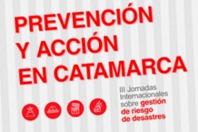 III Jornadas sobre Gestión de Riesgos y Desastres en Catamarca